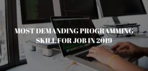 Read more about the article Most Demanding Programming skill for job in 2019