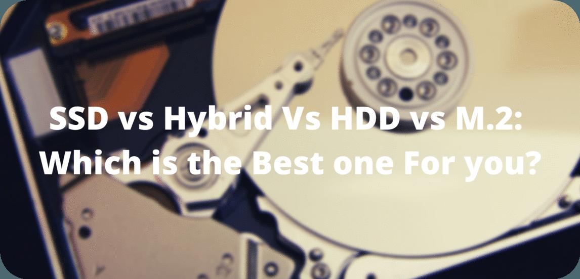 SSd vs SSHDD vs HDD vs M.2 Drive