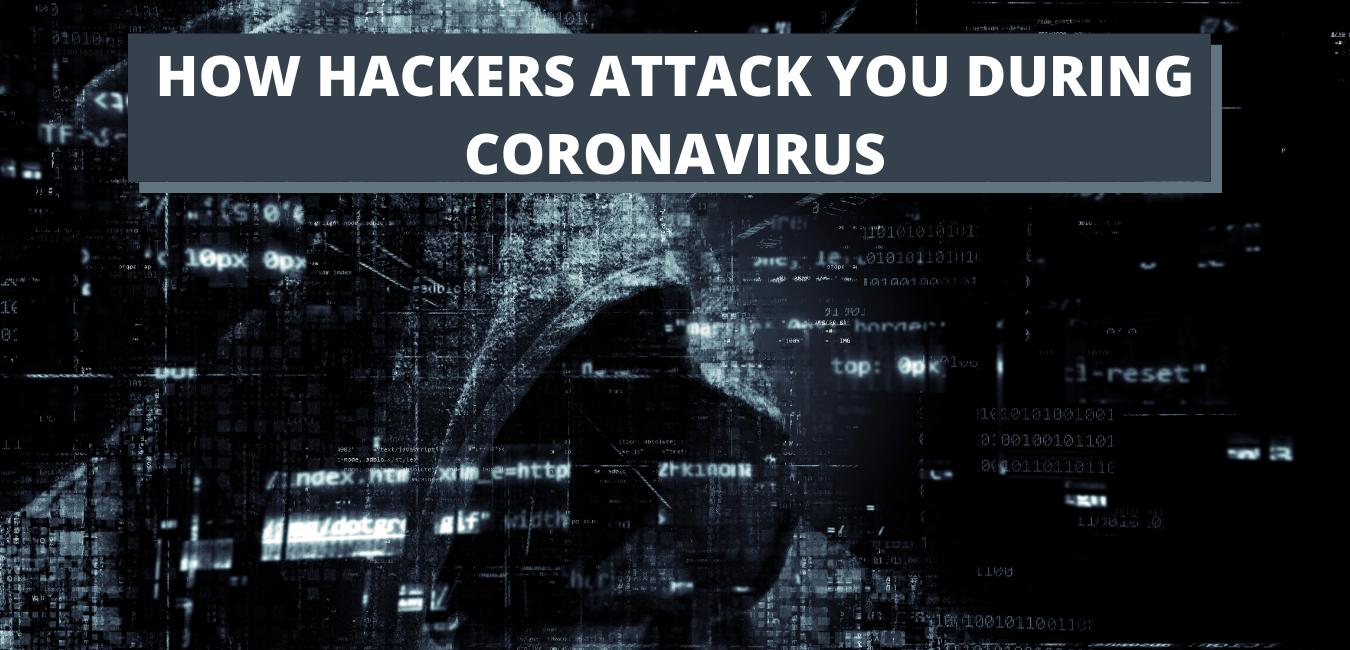 how hackers attack you during coronavirus